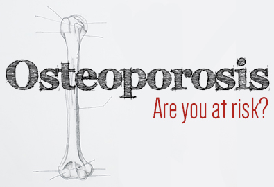 Osteoporosis Are You at Risk