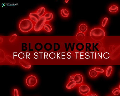 blood work for strokes